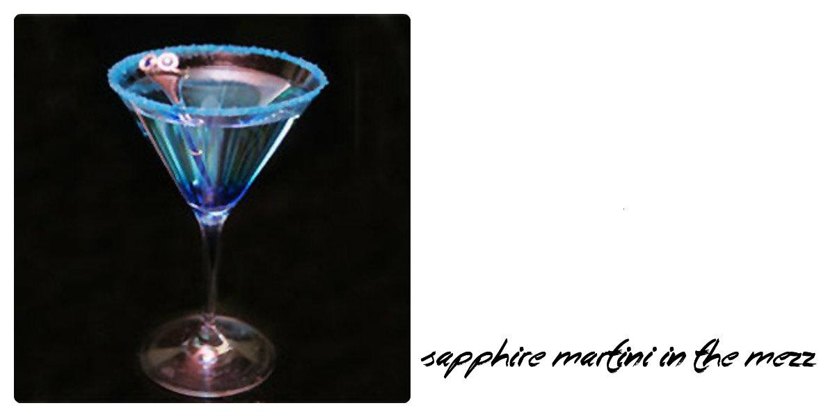 Sapphire Martini in the Mezz